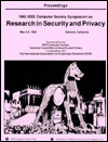 Proceedings: 1992 IEEE Computer Society Symposium on Research in Security and Privacy : May 4-6, 1992 Oakland, California