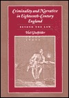 Criminality and Narrative in Eighteenth-Century England: Beyond the Law
