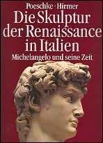 Die Skulptur Der Renaissance in Italien: Michelangelo Und Seine Zeit