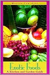 Exotic Foods: A Kitchen and Garden Guide
