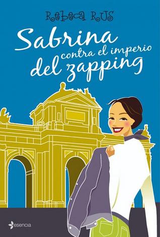 Ebook Sabrina contra el Imperio del Zapping by Rebeca Rus PDF!