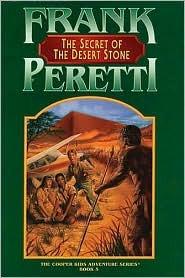 The Secret of the Desert Stone by Frank E. Peretti