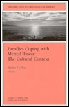 New Directions for Mental Health Services, Families Coping with Mental Illness: The Cultural Context, No. 77