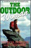The Outdoor Woman: A Handbook to Adventure