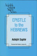 Epistle to the Hebrews by Adolph Saphir