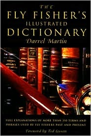 The Fly Fisher's Illustrated Dictionary by Darrel Martin