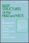 Basic Structures of the Head and Neck: A Programmed Instruction in Clinical Anatomy for Dental Professionals