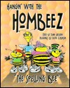 Hangin' With the Hombeez: The Spelling Bee (Hangin' with the Hombeez)