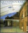 Glyndebourne: Building a Vision