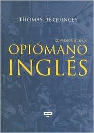 Confesiones de Un Opiomano Ingles