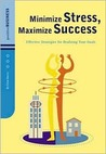 Minimize Stress, Maximize Success: Effective Strategies for Realizing Your Goals
