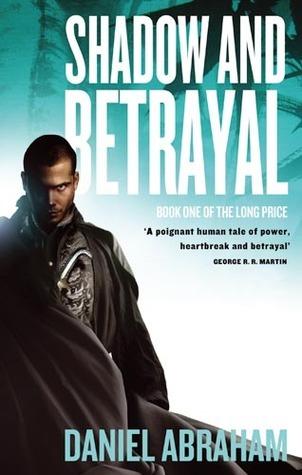 Shadow and Betrayal (Long Price Quartet, #1-2)