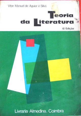 Teoria da literatura by Vítor Manuel de Aguiar e Silva