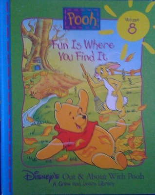 Pooh - Fun is Where You Find It (Disney's Out & About With Pooh - A Grow and Learn Library, Vol. 8)