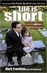 Life is Short: Living and Losing the American Dream at 3-feet Tall