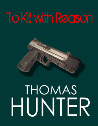 To Kill With Reason by Thomas  Hunter