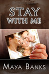 Stay with Me by Maya Banks