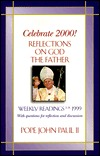 Celebrate 2000!: Reflections on God the Father with Questions for Reflection and Discussion