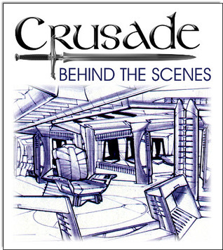 Crusade: Behind the Scenes