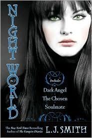 Ebook Night World, No. 2: Dark Angel; The Chosen; Soulmate by L.J. Smith read!