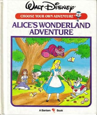 Alice's Wonderland Adventure (Walt Disney Choose Your Own Adventure, #5)