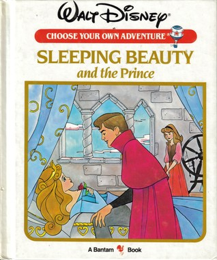 Sleeping Beauty and the Prince (Walt Disney Choose Your Own Adventure, #6)