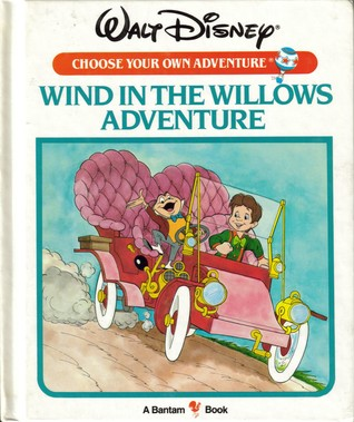 Wind in the Willows Adventure (Walt Disney Choose Your Own Adventure, #10)