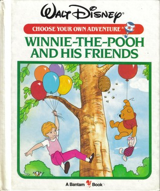 Winnie-The-Pooh and His Friends (Walt Disney Choose Your Own Adventure, #12)