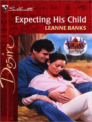 Expecting His Child (Logans, #3) (Silhouette Desire, #1292)