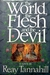 The World, the Flesh and the Devil by Reay Tannahill