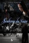 Senhores da Noite by Carla Ribeiro