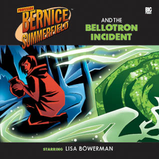 Professor Bernice Summerfield and the Bellotron Incident by Mike Tucker