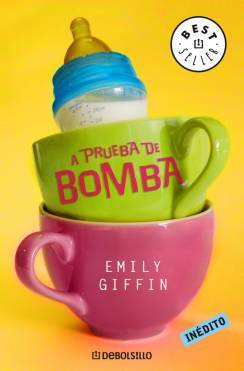 A Prueba De Bomba by Emily Giffin