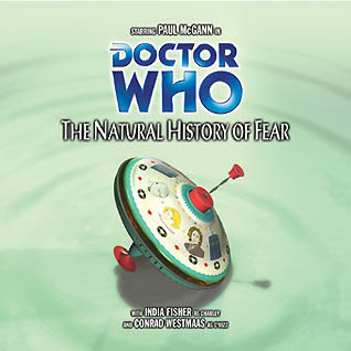 Doctor Who: The Natural History of Fear(Big Finish Doctor Who Audio Dramas 54)