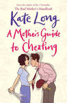 A Mother's Guide To Cheating