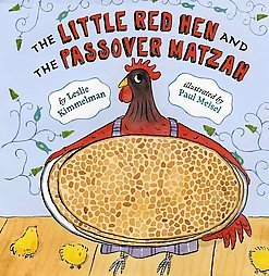 The Little Red Hen and the Passover Matzah by Leslie Kimmelman