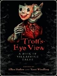 Troll's-Eye View by Ellen Datlow