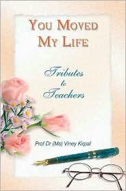 You Moved My Life: Tributes to Teachers