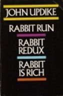 Rabbit is Rich; Rabbit Redux; Rabbit, Run by John Updike