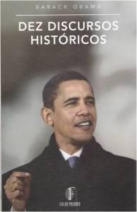 Barack Obama. Dez Discursos Históricos