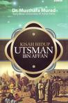 Kisah Hidup Utsman Ibn Affan
