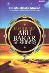 Kisah Hidup Abu Bakar Al-Shiddiq