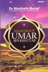 Kisah Hidup Umar Bin Khattab