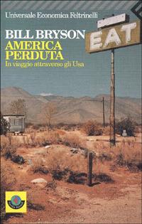 America perduta: In viaggio attraverso gli Usa