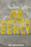 An Dantomine Eerly by Jarret Middleton