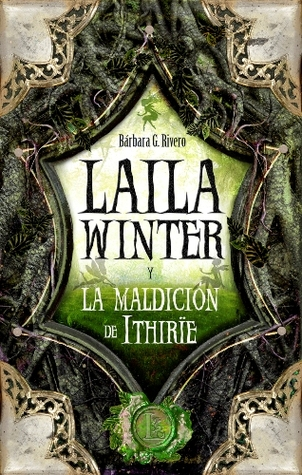 Ebook Laila Winter y la Maldición de Ithirïe by Bárbara G. Rivero read!