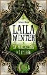 Laila Winter y la Maldición de Ithirïe (Laila Winter, #3)