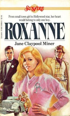 Roxanne by Jane Claypool Miner