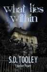 What Lies Within by S.D. Tooley