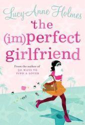 The (Im)Perfect Girlfriend(Sarah Sargeant 2)